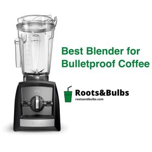 Best Bulletproof Coffee Blender