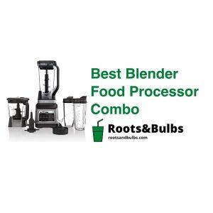 Best Blenders Food Processor Combo